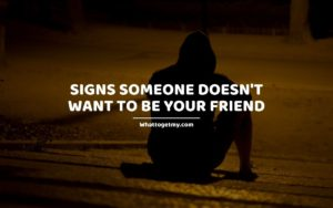 Signs Someone Doesn't Want to Be Your Friend (1)