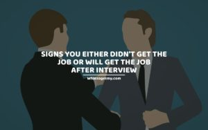 Signs You Either Didn't Get the Job or Will Get the Job After Interview
