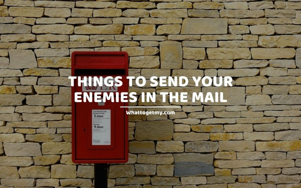 Things to Send Your Enemies in the Mail