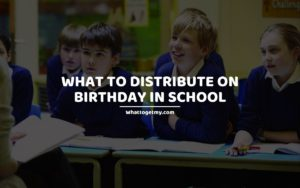 What To Distribute On Birthday In School