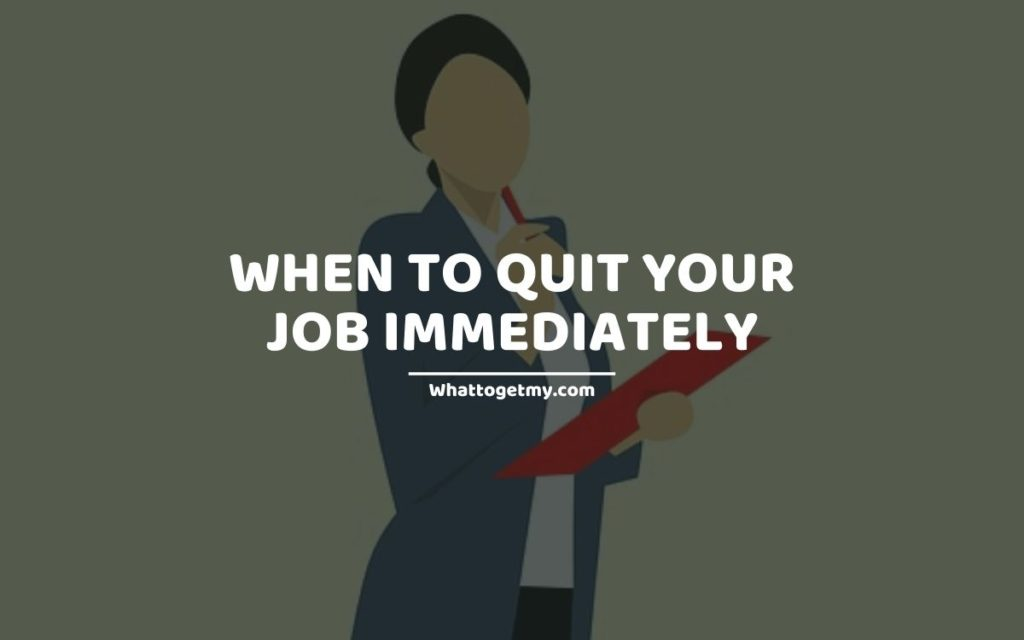 When To Quit Your Job Immediately