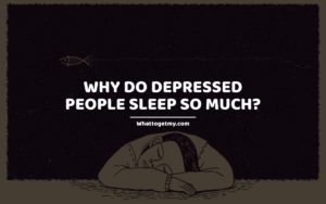 Why Do Depressed People Sleep So Much