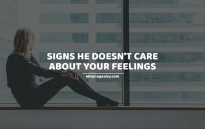11 Signs He Doesn't Care About Your Feelings