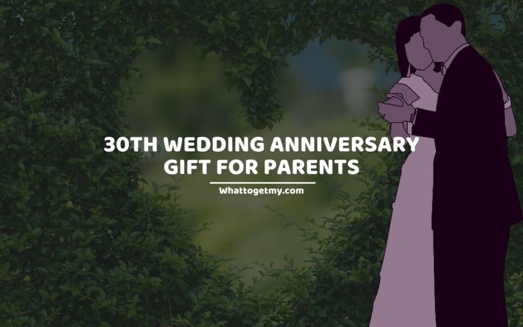 30th Wedding Anniversary Gift for Parents