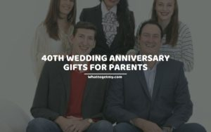 40th Wedding Anniversary Gifts for Parents (1)