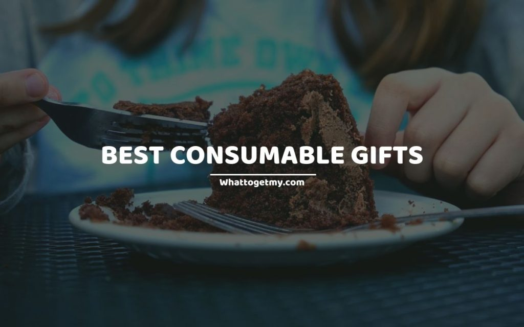 BEST CONSUMABLE GIFTS