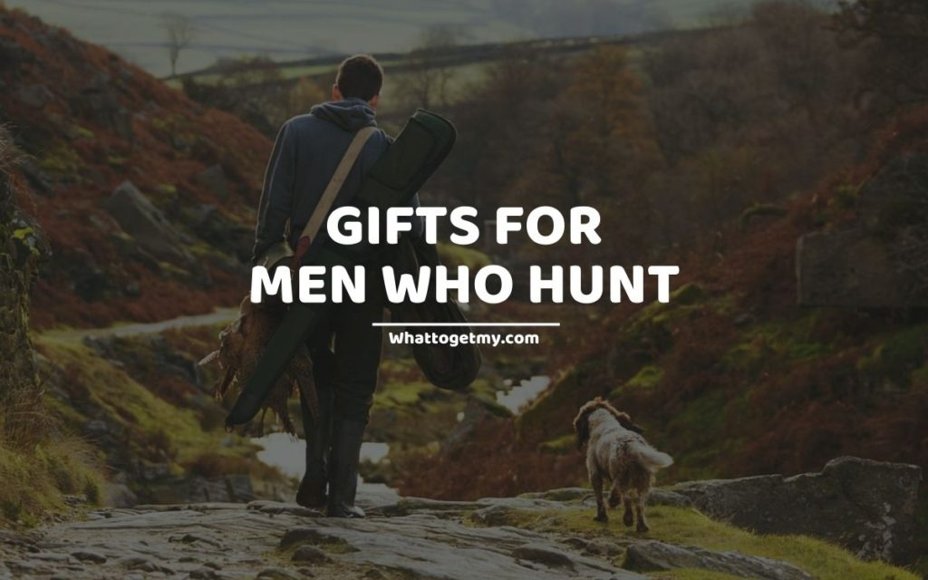 GIFTS FOR MEN WHO HUNT