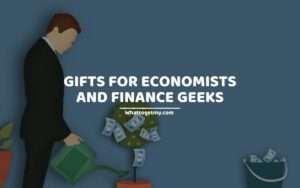 Gifts For Economists and Finance Geeks