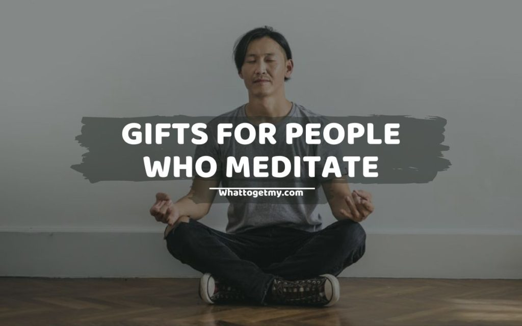 Gifts for People Who Meditate