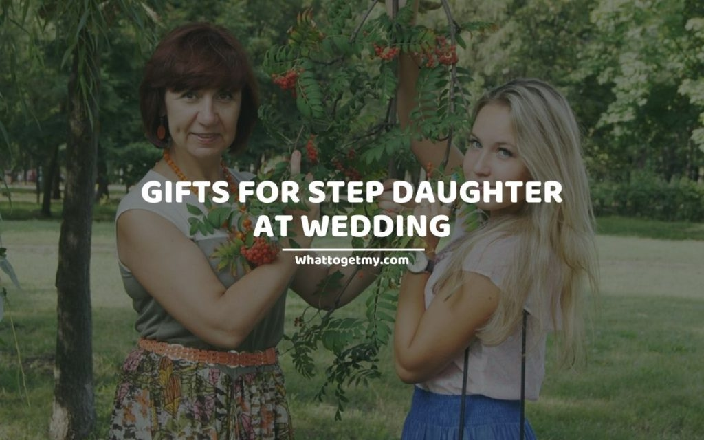 Gifts for Step Daughter at Wedding