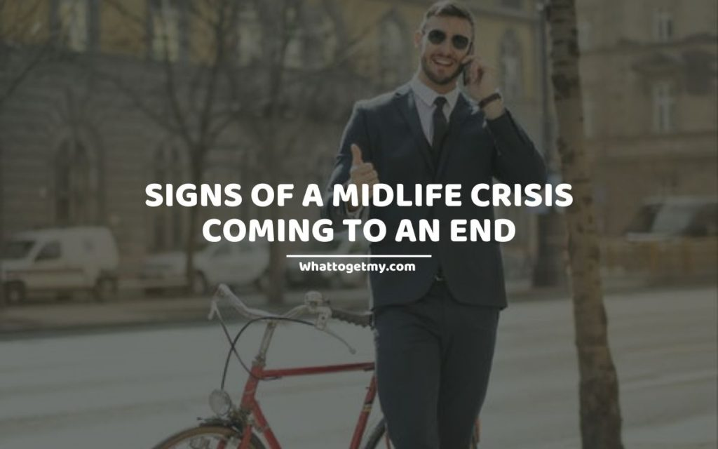 SIGNS OF A MIDLIFE CRISIS COMING TO AN END