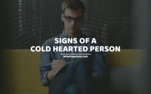 Signs Of A Cold Hearted Person