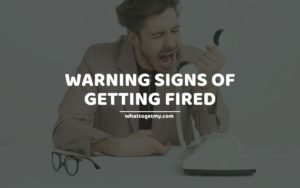 Warning Signs Of Getting Fired