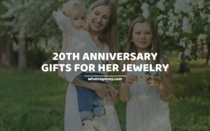 19 Awesome 20th Anniversary Gifts For Her Jewelry