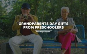 GRANDPARENTS DAY GIFTS FROM PRESCHOOLERS