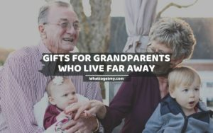 Gifts For Grandparents Who Live Far Away