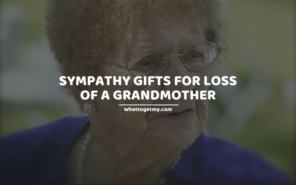 SYMPATHY GIFTS FOR LOSS OF A GRANDMOTHER