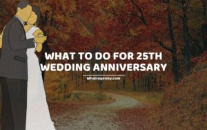 What To Do For 25th Wedding Anniversary