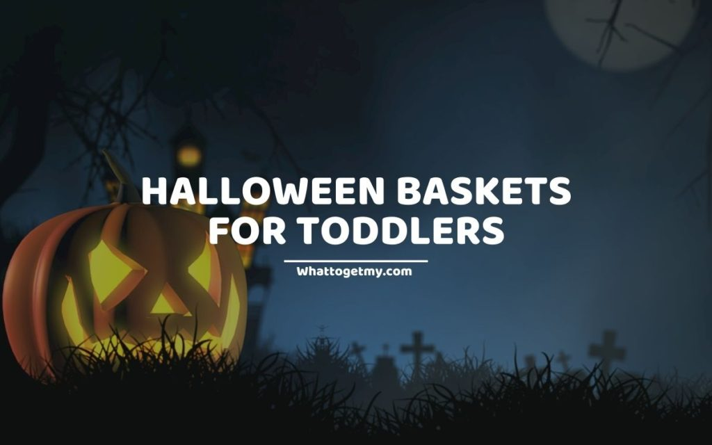 HALLOWEEN BASKETS FOR TODDLERS