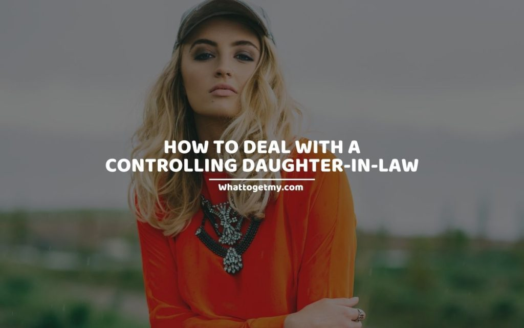 WTGM How to Deal With a Controlling Daughter-in-law (1)