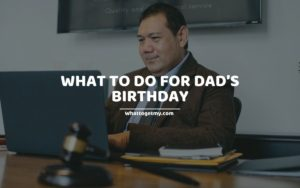 WTGM WHAT TO DO FOR DAD'S BIRTHDAY