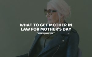 What to Get Mother in Law for Mother's Day