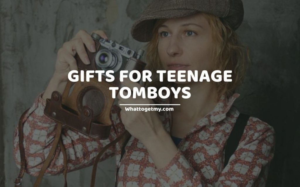 GIFTS FOR TEENAGE TOMBOYS