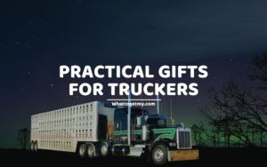 Practical Gifts For Truckers