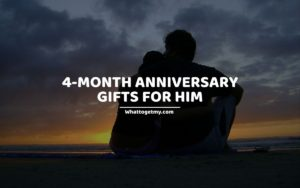 13 4-Month Anniversary Gifts for Him