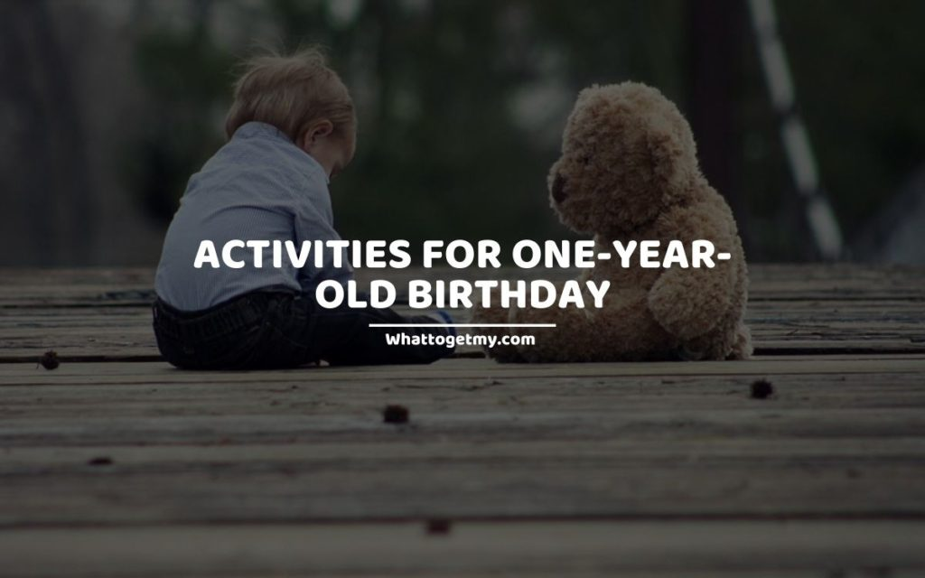 ACTIVITIES FOR ONE-YEAR-OLD BIRTHDAY