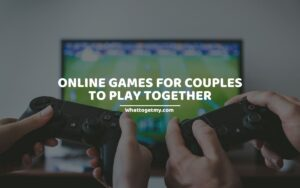 Online Games for Couples to Play Together