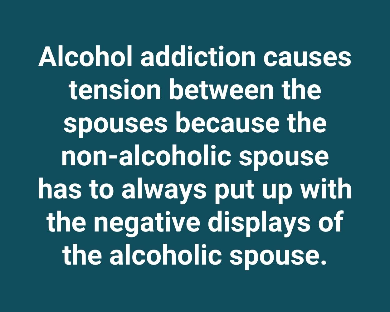 Alcohol addiction causes tension between the spouses