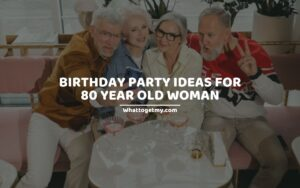 Birthday Party Ideas for 80 Year Old Woman
