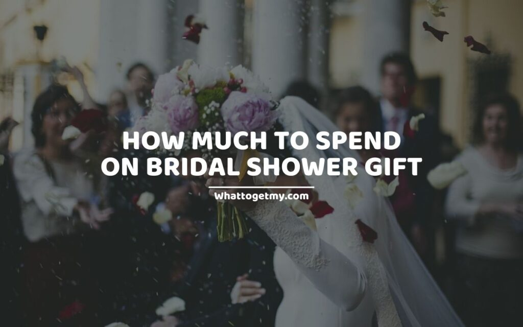 How Much to Spend on Bridal Shower Gift