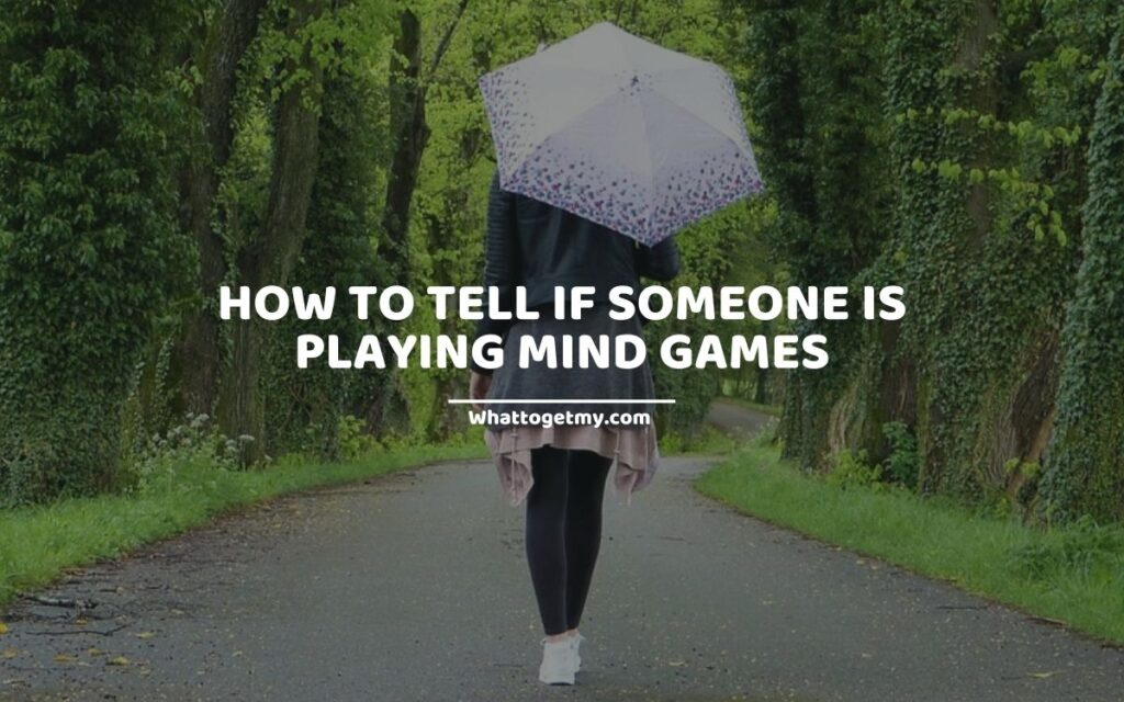 How to Tell if Someone Is Playing Mind Games