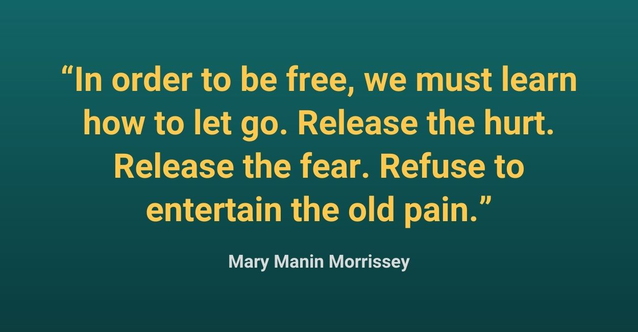 In order to be free, we must learn how to let go. Release the hurt. Release the fear. Refuse to entertain the old pain