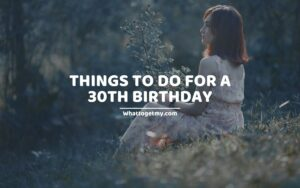 THINGS TO DO FOR A 30TH BIRTHDAY