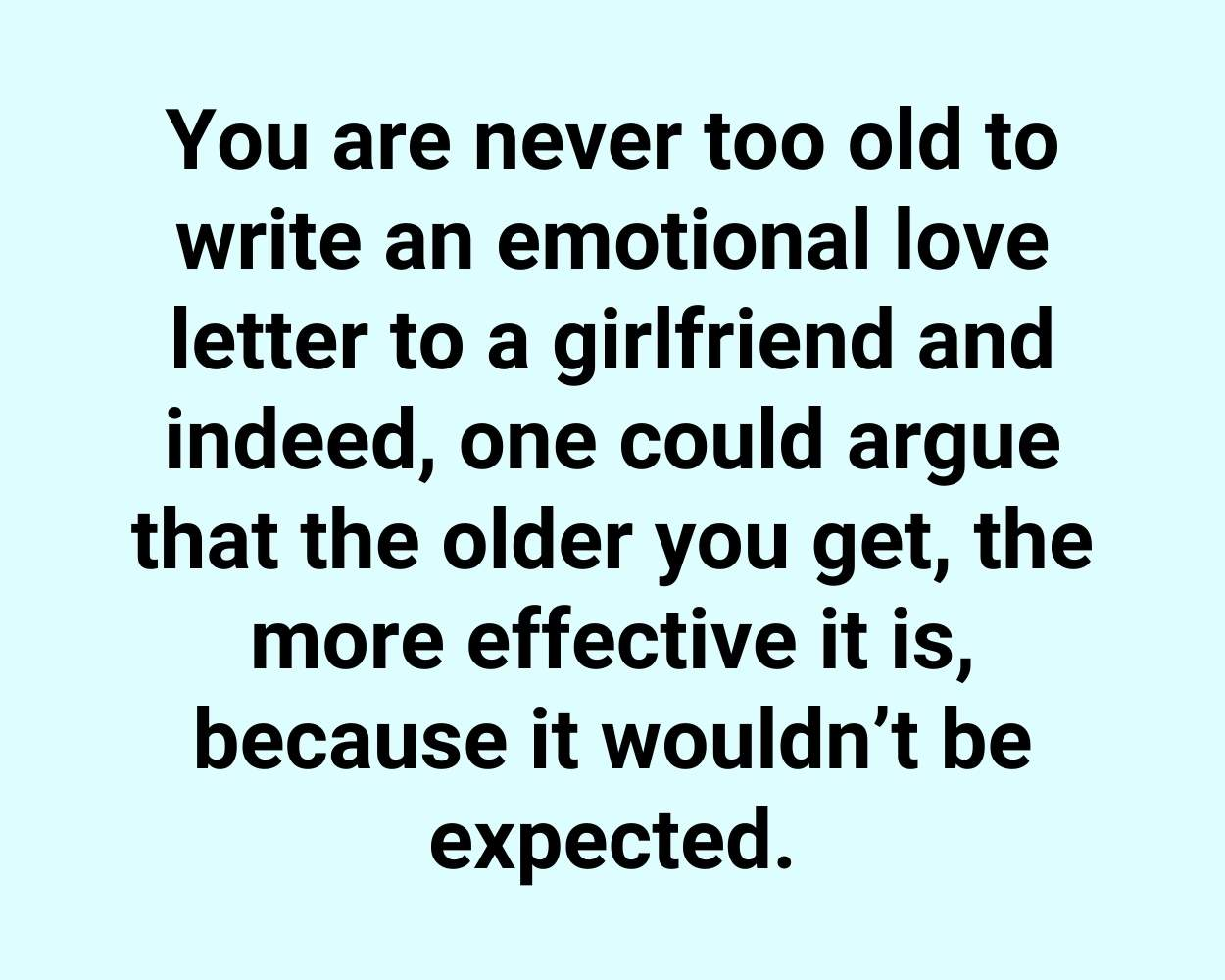 You are never too old to write an emotional love