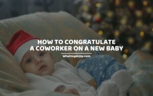 congratulate a coworker on a new baby