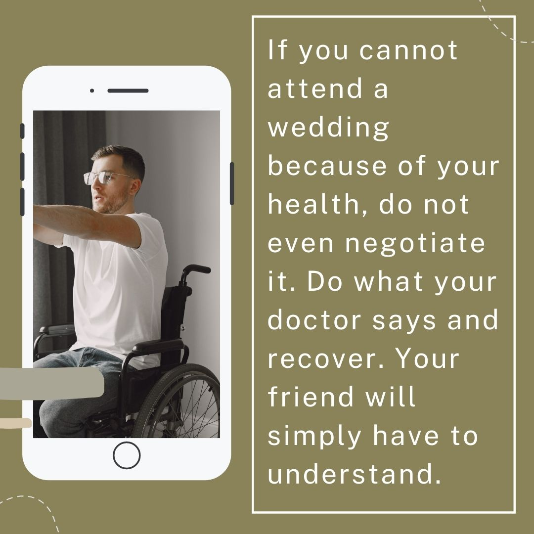 If you cannot attend a wedding because of your health, do not even negotiate it. Do what your doctor says and recover. Your friend will simply have to understand.