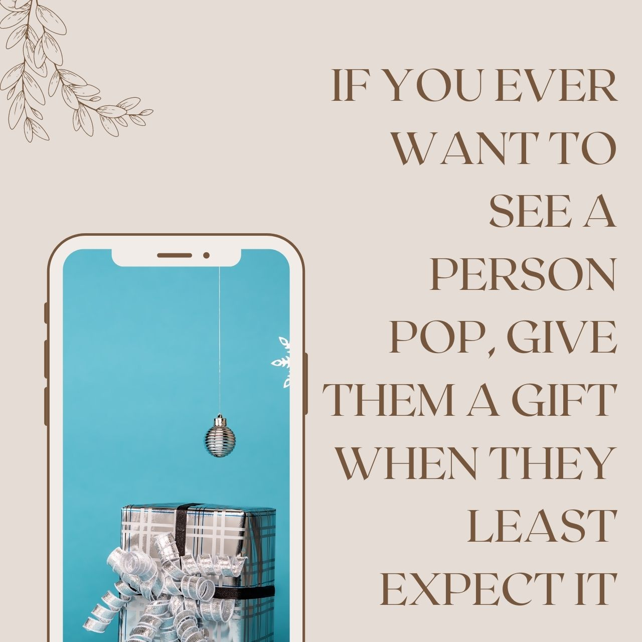 If you ever want to see a person pop, give them a gift when they least expect it