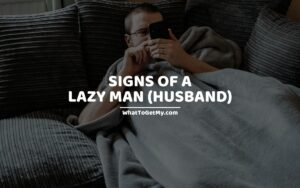 Signs Of A Lazy Man
