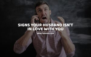 Signs Your Husband Isn't In Love With You