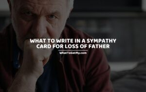 What to Write in a Sympathy Card for Loss of Father