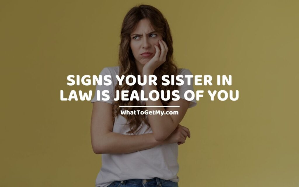8 SIGNS YOUR SISTER IN LAW IS JEALOUS OF YOU