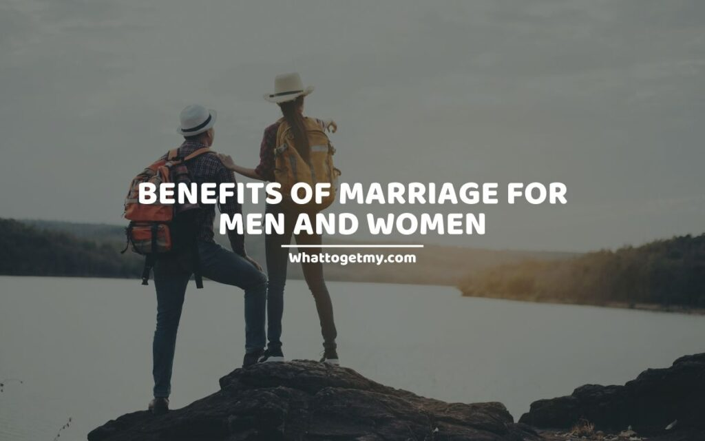 Benefits of Marriage for Men and Women