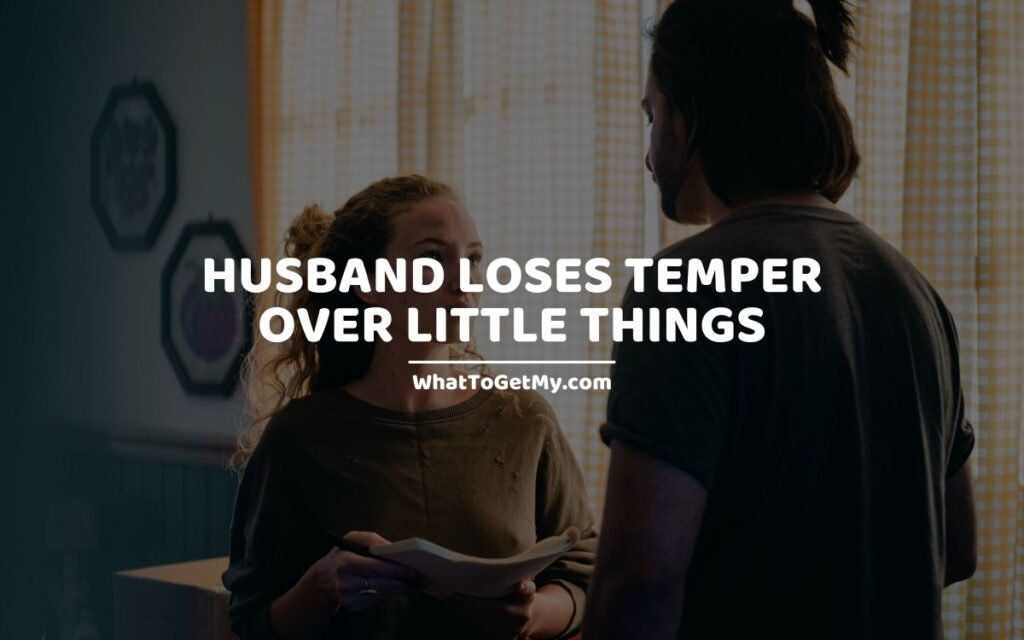 Husband Loses Temper Over Little Things