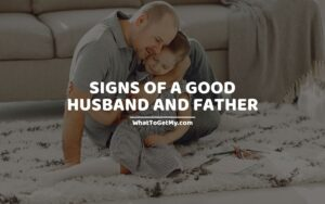 Signs of a good husband and father