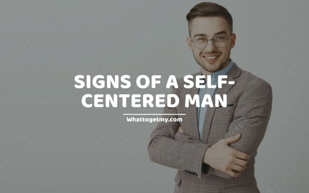Signs of a self-centered man