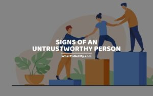 Signs of an Untrustworthy Person